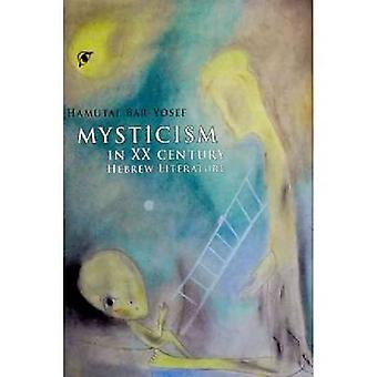 Mysticism in Twentieth-Century Hebrew Literature by Hamutal Bar-Yosef