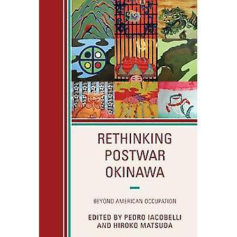 Rethinking Postwar Okinawa Beyond American Occupation