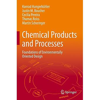 Chemical Products and Processes by Konrad HungerbuhlerJustin M. BoucherCecilia PereiraThomas RoissMartin Scheringer