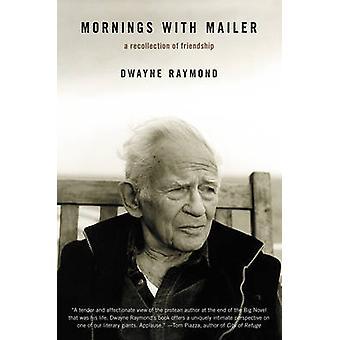 Aamut Mailerin kanssa, kirjoittanut Dwayne Raymond