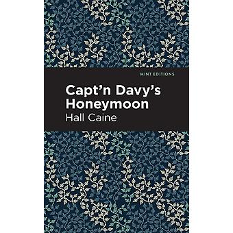 Captn Davys Honeymoon by Hall Caine & Contributions by Mint Editions