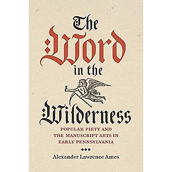 The Word in the Wilderness by Ames & Alexander Lawrence Collections Engagement Manager & The Rosenbach