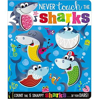Never Touch the Sharks by Ltd Make Believe Ideas & Rosie Greening & Illustrated by Stuart Lynch
