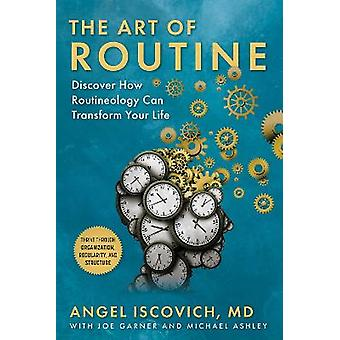 The Art of Routine Discover How Routineology Can Transform Your Life