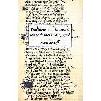 Traditions and Renewals: Chaucer, the Gawain-Poet, and Beyond