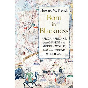 Born in Blackness by Howard W. French