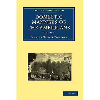 Domestic Manners of the Americans (Cambridge Library Collection - Geschichte) (Band 1)