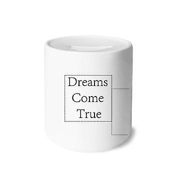 Träume werden wahr Zitat Druck Keramik Sparschwein