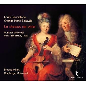 Louis Heudelinne & Blainville - Le Dessus De Viole: Music for Treble Viol From 18th Century Paris [CD] USA import