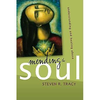 Herstellen van de ziel - inzicht en genezing misbruik door Steven R. Tracy