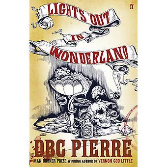 Lights Out in Wonderland (Main) par d. B. C. Pierre - Bo 9780571228898