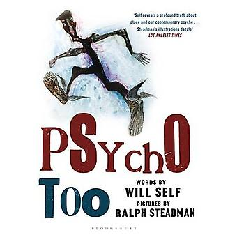 Psycho Too by Will Self - Ralph Steadman - 9781408802281 Book