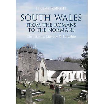South Wales From the Romans to the Normans - Christianity - Literacy &