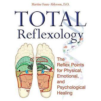 Total reflexologie - de Reflex punten voor fysiek - emotioneel- en P