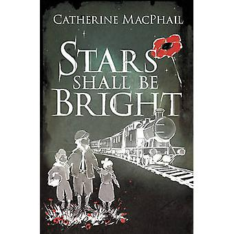 Étoiles doivent être lumineux par Catherine MacPhail - Ollie Cuthbertson - 978
