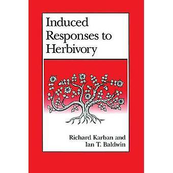 Induzierten Reaktionen auf Herbivorie (2.) von Richard Karban - Ian Baldwin