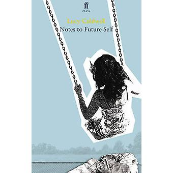 Notes to Future Self (Main) by Lucy Caldwell - 9780571277247 Book