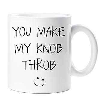 You Make My Knob Throb Mug