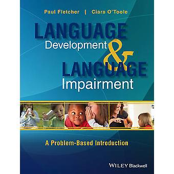 Language Development and Language Impairment - A Problem-Based Introdu