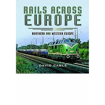 Rails Across Europe - pohjoinen ja Länsi-Euroopassa David kaapeli - 978