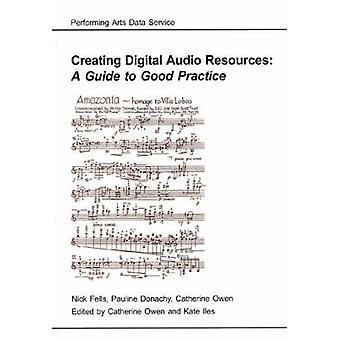Création de ressources Audio numériques - un Guide de bonnes pratiques par Nick Fe