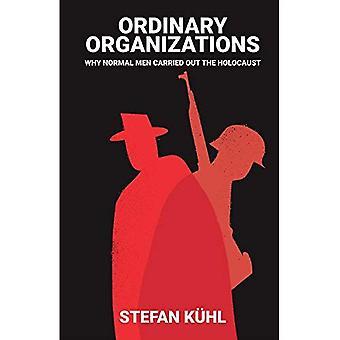 Organizzazioni ordinarie: Perché gli uomini normali effettuato l'Olocausto