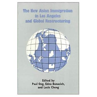 The New Asian Immigration in Los Angeles and Global Restructuring (Asian American History & Culture) (Asian American...