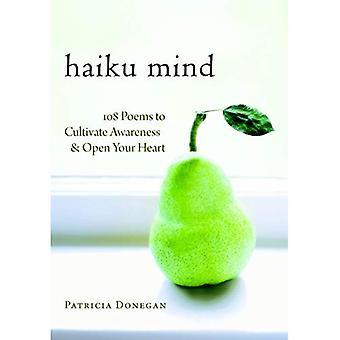 Esprit Haiku: 108 poèmes à cultiver la conscience et ouvrez votre coeur