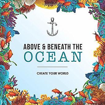 Au-dessus et en dessous l'océan: créez votre monde