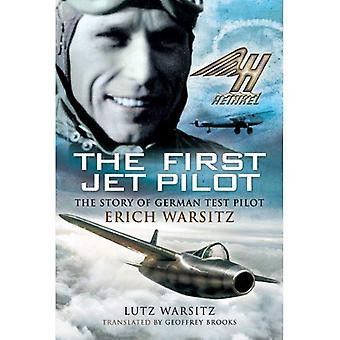 The First Jet Pilot: The Story of German Test Pilot Erich Warsitz