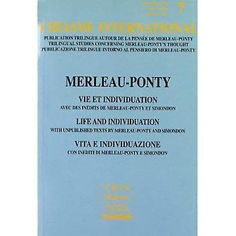 Chiasmi International: Part 7: Vie et Individuation. Avec des Inedits De Merleau-Ponty et Simondon Life and Individuation...