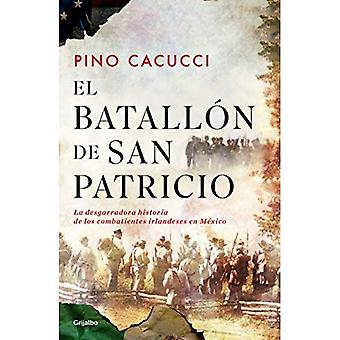 El Batall n de San Patricio / St. Patrick's Battalion