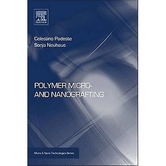 Polymer Micro And Nanografting by Padeste & Celestino