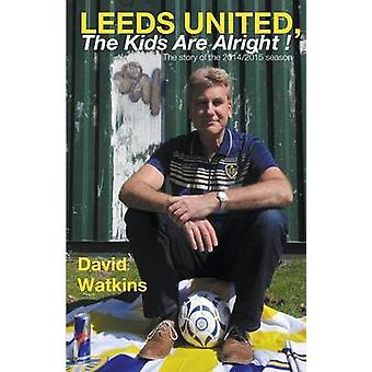 LEEDS UNITED THE KIDS ARE ALRIGHT by Watkins & David