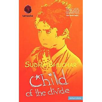 Child of the Divide by Bhuchar & Sudha