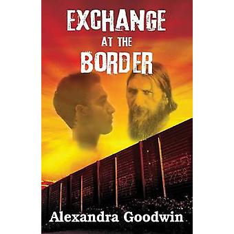 Exchange at the Border by Goodwin & Alexandra