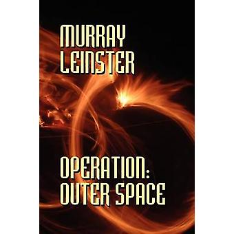 Operation Outer Space by Leinster & Murray