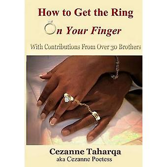 How to Get the Ring On Your Finger by Poetess & Cezanne