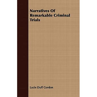 Narratives Of Remarkable Criminal Trials by Gordon & Lucie Duff