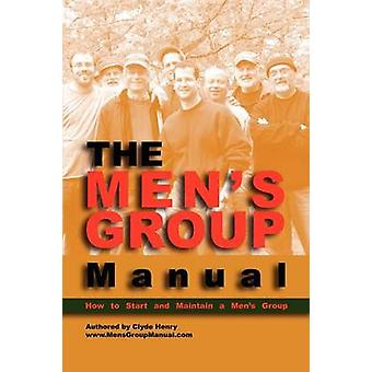 The Mens Group Manual by Henry & Clyde