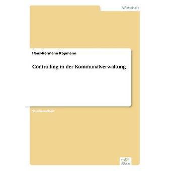Controlling in der Kommunalverwaltung von Kopmann & HansHermann