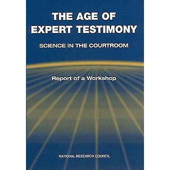 The Age of Expert Testimony - Science in the Courtroom - - Report of a