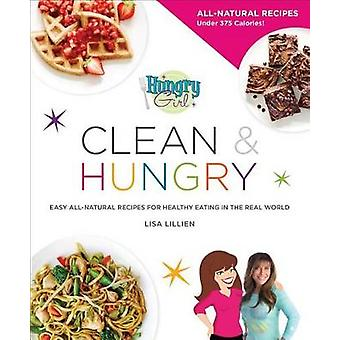 Hungry Girl Clean & Hungry  - Easy All-Natural Recipes for Healthy Eat