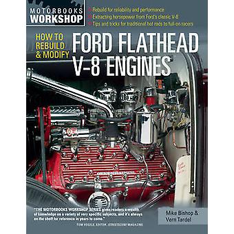 How to Rebuild and Modify Ford Flathead V-8 Engines - Everything You N