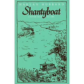Shanty Boat - A River Way of Life (New edition) by Harlan Hubbard - 97