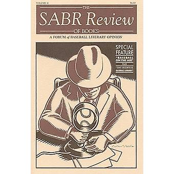 The SABR Review of Books - A Forum of Baseball Literary Opinion - Volum