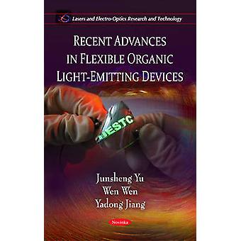 Recent Advances in Flexible Organic Light-Emitting Devices by Junshen