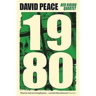 Red Riding Nineteen Eighty by David Peace - 9781781259917 Book