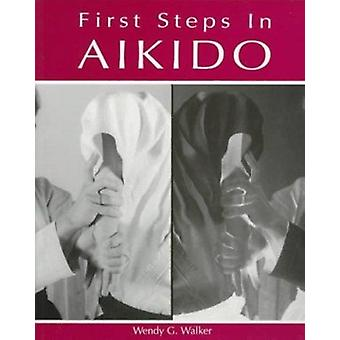 First Steps in Aikido by Wendy G. Walker - 9781874250500 Book