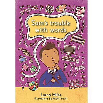 Sam's Trouble with Words by Lorna Miles - 9781910039083 Book
